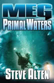Meg: Primal Waters, Steve Alten