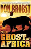 The Ghost of Africa, Don Brobst