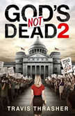 God's Not Dead 2, Travis Thrasher