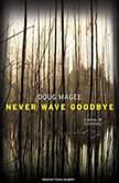 Never Wave Goodbye A Novel of Suspense, Doug Magee