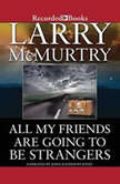 All My Friends are Going to Be Strangers, Larry McMurtry