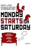 Monday Starts on Saturday, Arkady Strugatsky; Boris Strugatsky