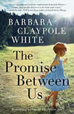 The Promise Between Us, Barbara Claypole White