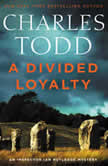 A Divided Loyalty A Novel, Charles Todd