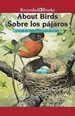 About Birds/Sobre los pjaros A Guide for Children/Una gua para nios, Cathryn Sill