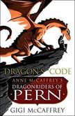 Dragon's Code Anne McCaffrey's Dragonriders of Pern, Gigi McCaffrey