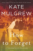 How to Forget A Daughter's Memoir, Kate Mulgrew