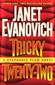 Tricky Twenty-Two A Stephanie Plum Novel, Janet Evanovich