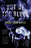 Out of the Blues, Trudy Nan Boyce
