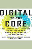 Digital To The Core Remastering Leadership for Your Industry, Your Enterprise, and Yourself, Mark Raskino