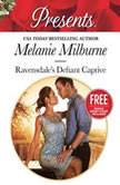 Ravensdale's Defiant Captive w/ Bonus Book: Christmas at the Chatsfield, Melanie Milburne