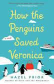 How the Penguins Saved Veronica, Hazel Prior