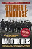 Band of Brothers E Company, 506th Regiment, 101st Airborne, from Normandy to Hitler's Eagle's Nest, Stephen E. Ambrose