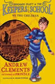We the Children, Andrew Clements