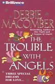 The Trouble with Angels, Debbie Macomber