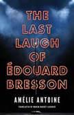 The Last Laugh of Edouard Bresson, Amelie Antoine