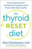 The Thyroid Reset Diet Reverse Hypothyroidism and Hashimoto's Symptoms with a Proven Iodine-Balancing Plan, Dr. Alan Christianson