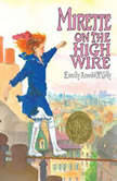 Mirette on the High Wire, Emily Arnold McCully