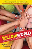 The Yellow World How Fighting for My Life Taught Me How to Live, Albert Espinosa