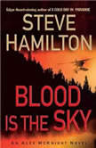 Blood Is the Sky, Steve Hamilton
