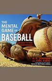 The Mental Game of Baseball A Guide to Peak Performance, H.A. Dorfman