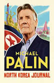 North Korea Journal, Michael Palin
