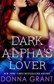 Dark Alpha's Lover A Reaper Novel, Donna Grant