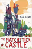The Matchstick Castle, Keir Graff