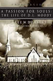 A Passion for Souls The Life of D.L. Moody, Lyle W. Dorsett