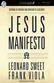 The Jesus Manifesto It's Time to Restore the Supremacy of Jesus Christ, Leonard  Sweet