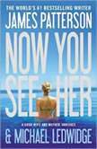 Now You See Her, James Patterson