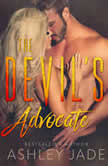 The Devil's Advocate Devil's Playground Duet, Book Two, Ashley Jade