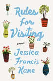 Rules for Visiting A Novel, Jessica Francis Kane