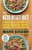 The Keto Reset Diet Reboot Your Metabolism in 21 Days and Burn Fat Forever, Mark Sisson