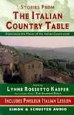 The Stories from The Italian Country Table Exploring the Culture of Italian Farmhouse Cooking, Lynne Rossetto Kasper