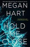 Hold Me Close, Megan Hart