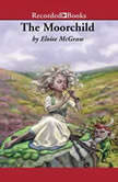 The Moorchild, Eloise McGraw