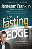 The Fasting Edge Recover your passion. Reclaim your purpose. Restore your joy., Jentezen Franklin