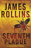 The Seventh Plague A Sigma Force Novel, James Rollins