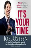 It's Your Time Activate Your Faith, Accomplish Your Dreams, and Increase in God's Favor, Joel Osteen