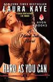 Hard As You Can A Hard Ink Novel, Laura Kaye