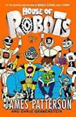 House of Robots, James Patterson