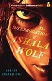 The Interrogation of Ashala Wolf, Ambelin Kwaymullina