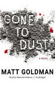 Gone to Dust, Matt Goldman