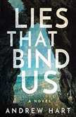 Lies That Bind Us, Andrew Hart