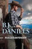 Rugged Defender Whitehorse, Montana: Clementine Sisters, Book Three, B.J. Daniels