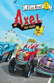 Axel the Truck: Speed Track My First I Can Read, J. D. Riley