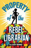Property of the Rebel Librarian, Allison Varnes