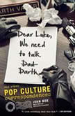 Dear Luke, We Need to Talk, Darth And Other Pop Culture Correspondences, John Moe