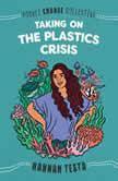 Taking on the Plastics Crisis, Hannah Testa